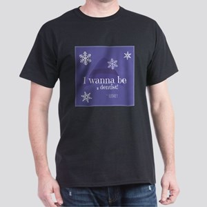 Wanna be a dentist! T-Shirt