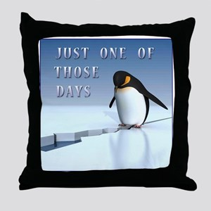 Just one of those days Throw Pillow