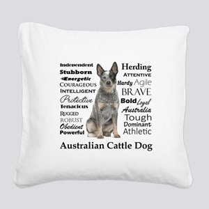 Cattle Dog Traits Square Canvas Pillow