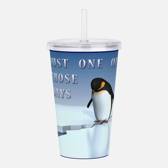 Just one of those days Acrylic Double-wall Tumbler