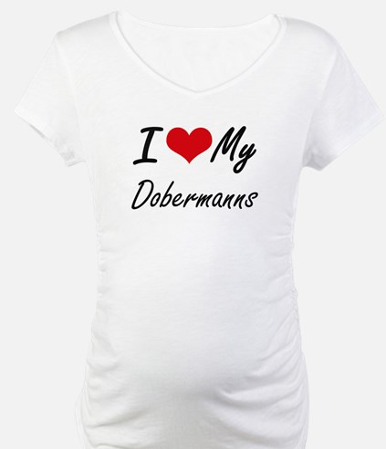 I Love my Dobermanns Shirt