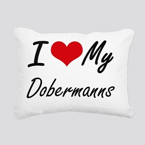 I Love my Dobermanns Rectangular Canvas Pillow