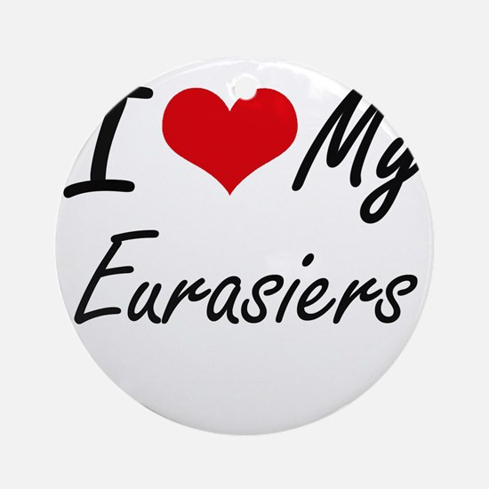 I Love my Eurasiers Round Ornament