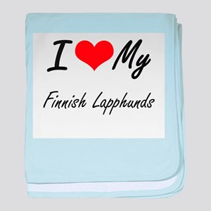 I Love my Finnish Lapphunds baby blanket