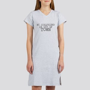 my girlfriend is out of town Women's Nightshirt