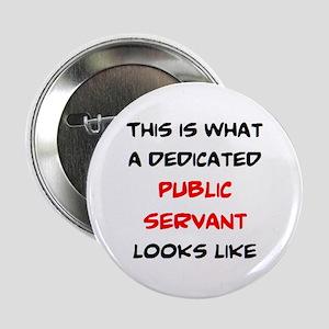 "dedicated public servant 2.25"" Button"