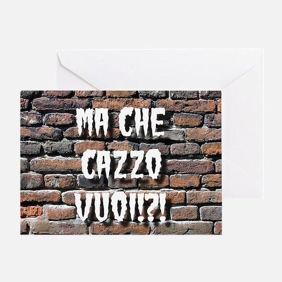 Ma Che Cazzo Vuoi... Greeting Cards