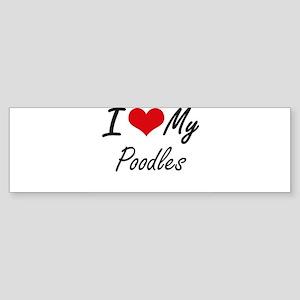 I Love my Poodles Bumper Sticker