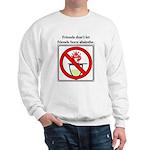 No Absinthe Burning! Sweatshirt