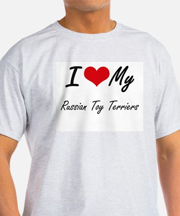 I Love my Russian Toy Terriers T-Shirt