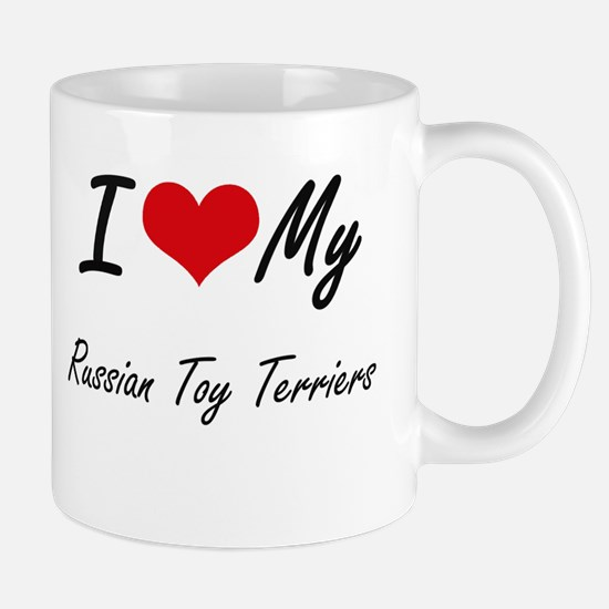 I Love my Russian Toy Terriers Mugs