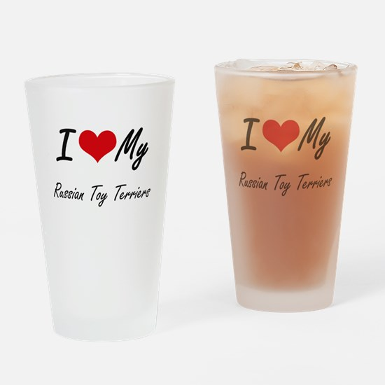 I Love my Russian Toy Terriers Drinking Glass