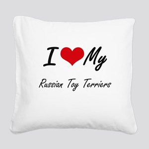 I Love my Russian Toy Terrier Square Canvas Pillow