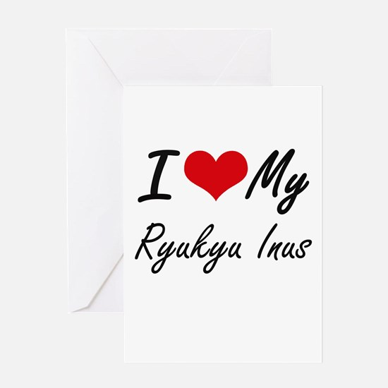 I Love my Ryukyu Inus Greeting Cards