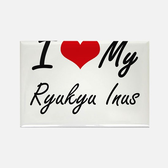 I Love my Ryukyu Inus Magnets