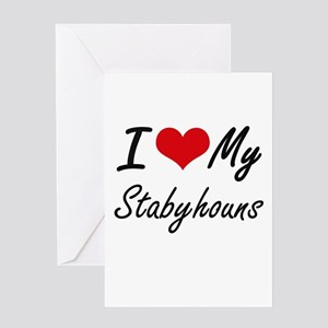 I Love my Stabyhouns Greeting Cards