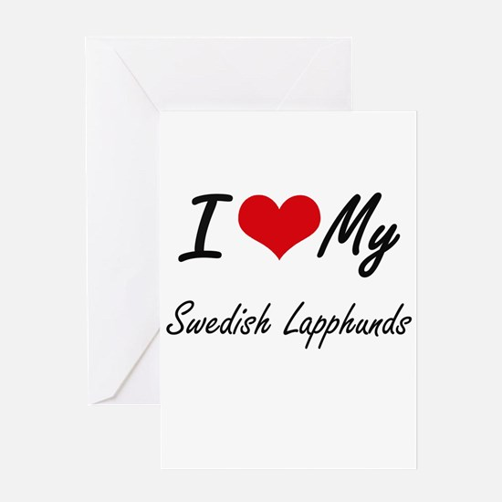 I Love my Swedish Lapphunds Greeting Cards