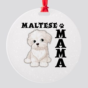 MALTESE MAMA Round Ornament
