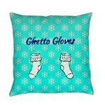 Ghetto Gloves Everyday Pillow