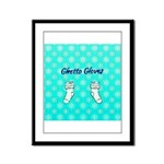 Ghetto Gloves Framed Panel Print