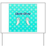 Ghetto Gloves Yard Sign