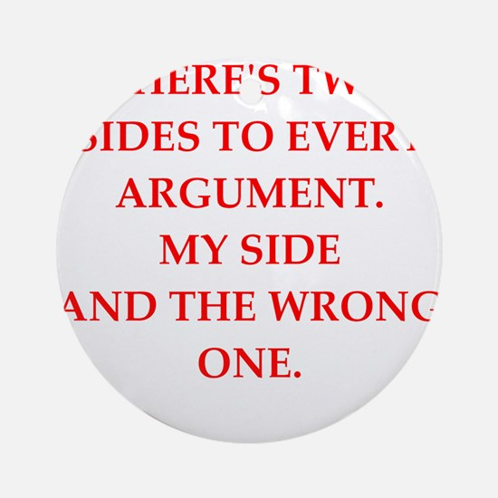 arguement Round Ornament