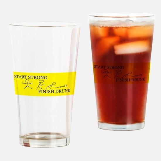 Start Strong Finish Drunk Drinking Glass