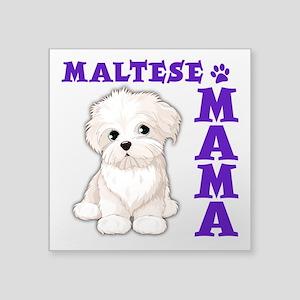 """MALTESE MAMA Square Sticker 3"""" x 3"""""""