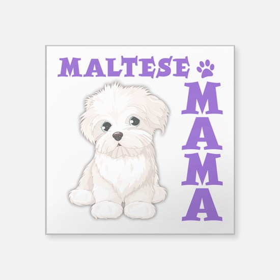 "MALTESE MAMA Square Sticker 3"" x 3"""