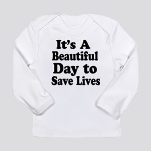 Its A Beautiful Day ... Long Sleeve T-Shirt