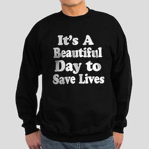 Its A Beautiful Day ... Sweatshirt