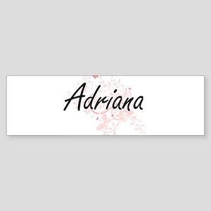 Adriana Artistic Name Design with B Bumper Sticker