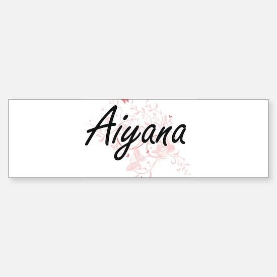 Aiyana Artistic Name Design with Bu Bumper Bumper Bumper Sticker