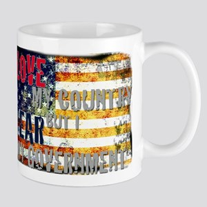 I love my country but I fear my government. Mugs