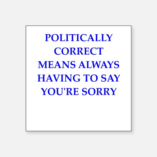 politically correct Sticker
