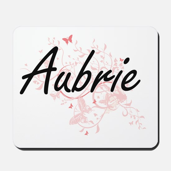 Aubrie Artistic Name Design with Butterf Mousepad