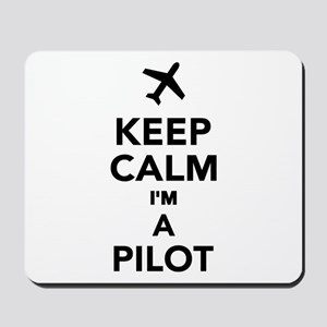 Keep calm I'm a Pilot Mousepad