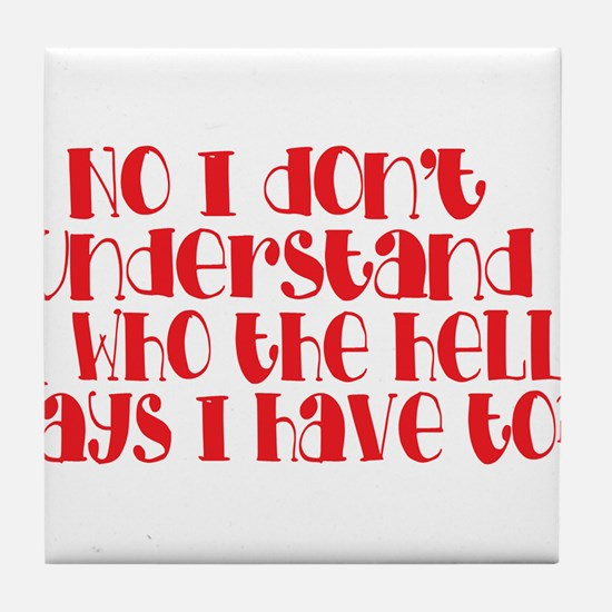 do you understand? Tile Coaster