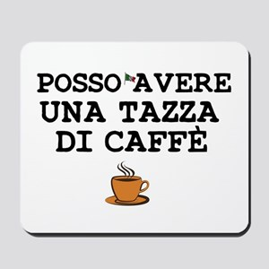 CUP OF COFFEE PLEASE - ITALIAN Mousepad