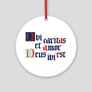 Ubi caritas Round Ornament
