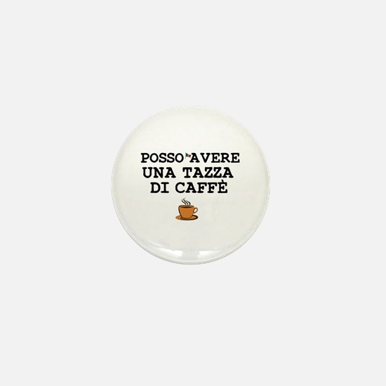 CUP OF COFFEE PLEASE - ITALIAN Mini Button