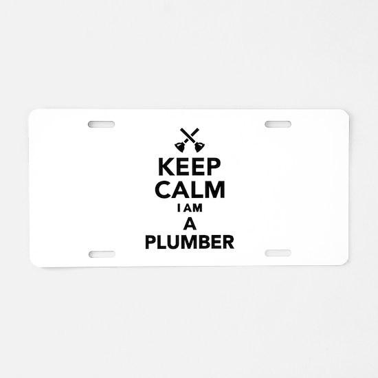 Keep calm I'm a Plumber Aluminum License Plate