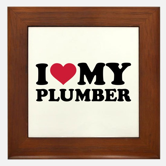 I love my Plumber Framed Tile