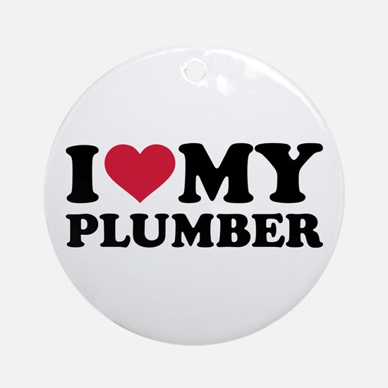 I love my Plumber Round Ornament