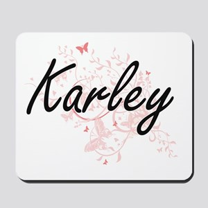 Karley Artistic Name Design with Butterf Mousepad
