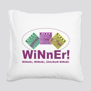 WINNER, WINNER... Square Canvas Pillow