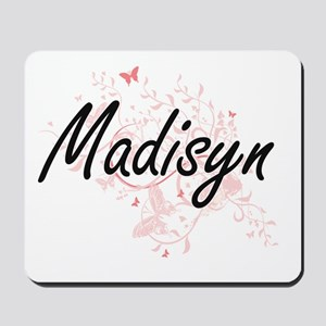 Madisyn Artistic Name Design with Butter Mousepad