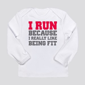 I run because i really like being fit Long Sleeve
