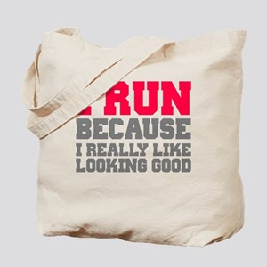 I run because i really like looking good Tote Bag
