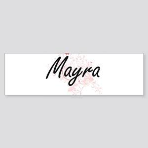 Mayra Artistic Name Design with But Bumper Sticker
